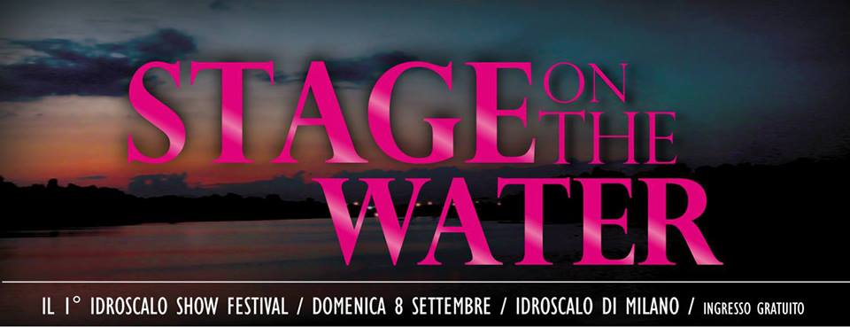 Stage on the water – Il I° Idroscalo show Festival