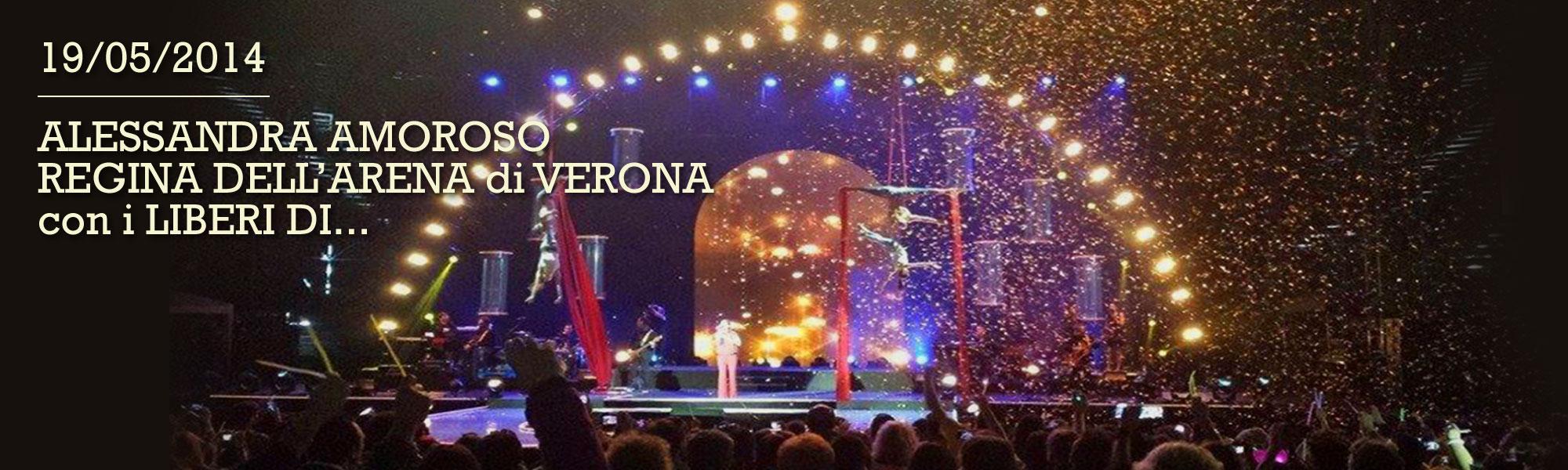 Alessandra Amoroso, regina all'Arena di Verona con i Liberi Di