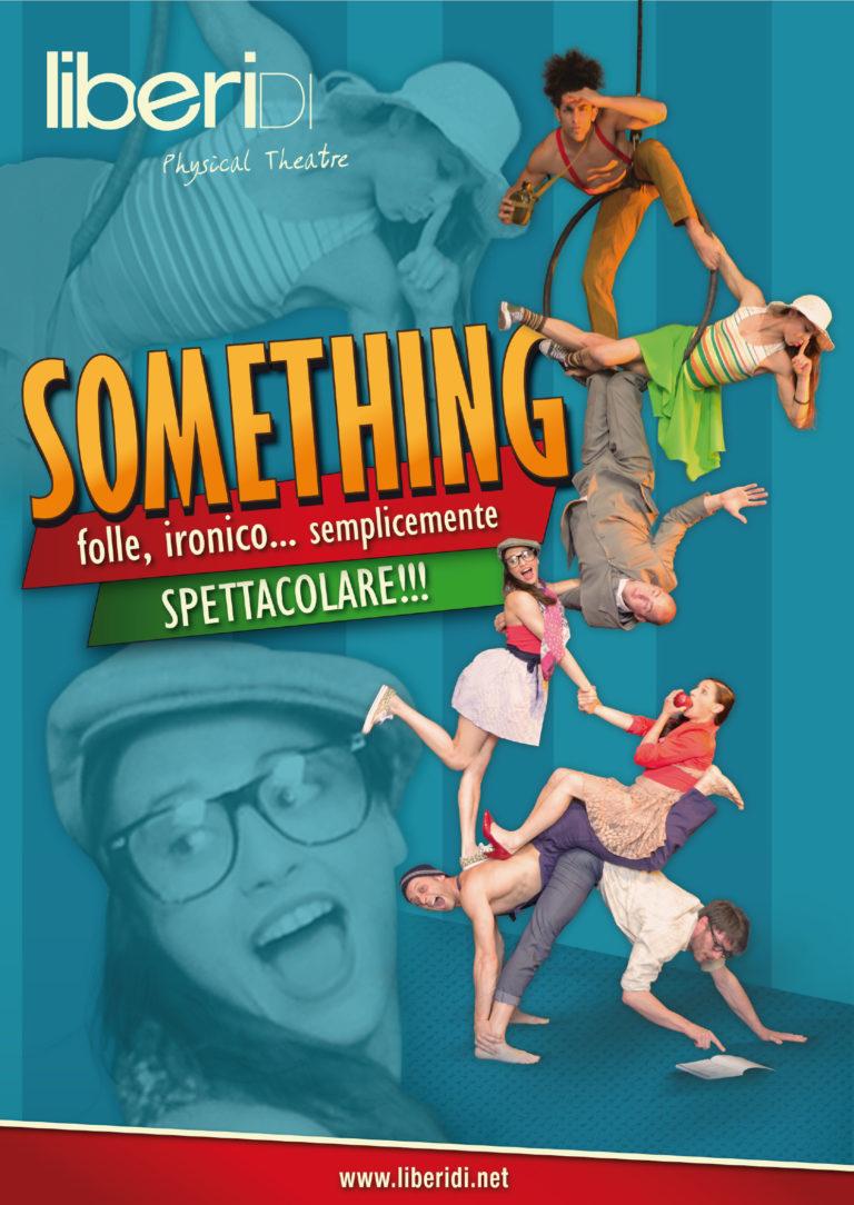 Produzione Teatrale Liberi Di...Physical Theatre. -Somenthing- spettacolo acrobatico divertente per famiglie.