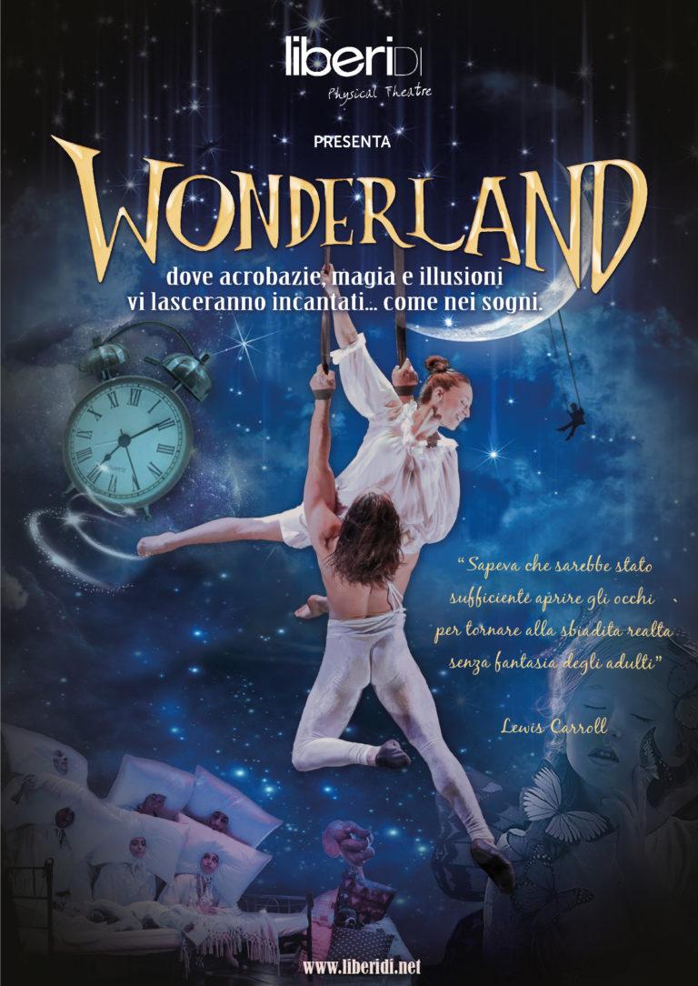 Produzione teatrale Liberi Di...Physical Theatre - WONDERLAND - Spettacolo acrobatico per famiglie.